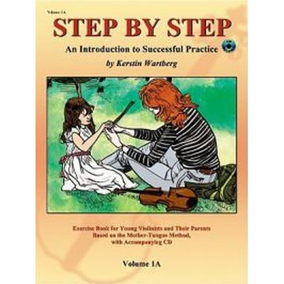 Step by Step 1A: An Introduction to Successful Practice for Violin [With CD] (, 2004)